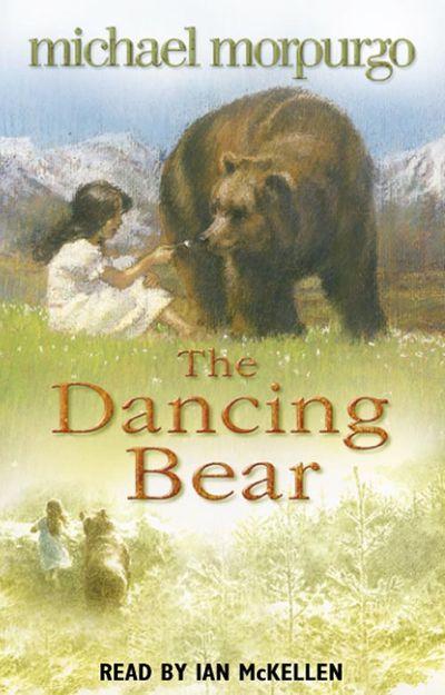 The Dancing Bear - Michael Morpurgo, Read by Sir Ian McKellen