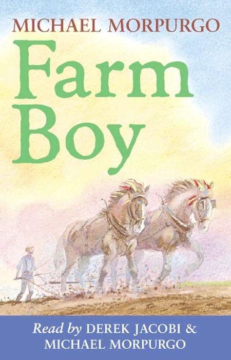 Farm Boy - Michael Morpurgo, Read by Derek Jacobi and Michael Morpurgo