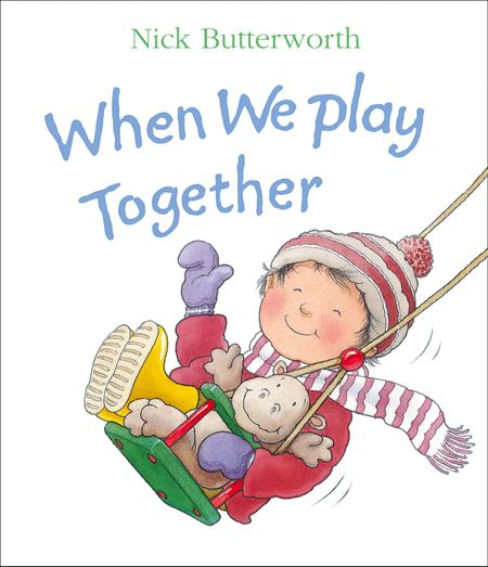 When We Play Together - Nick Butterworth
