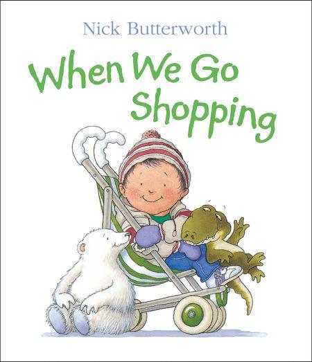 When We Go Shopping - Nick Butterworth