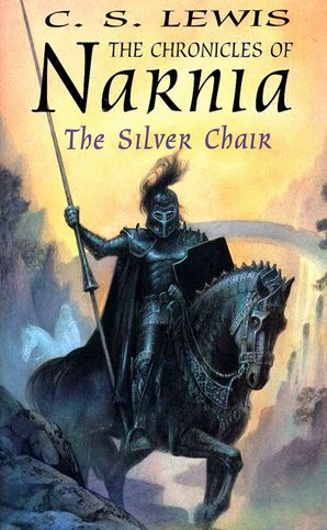 The Silver Chair Hardcover  by Clive Staples Lewis