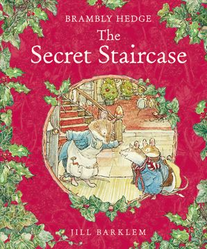 The Secret Staircase (Brambly Hedge) Hardcover  by Jill Barklem