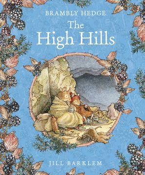 The High Hills Hardcover  by Jill Barklem