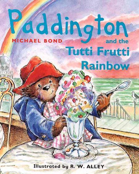 Paddington and the Tutti Frutti Rainbow (Paddington Little Library) - Michael Bond, Illustrated by R. W. Alley