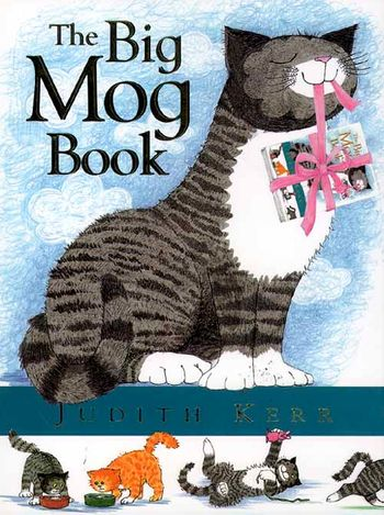 The Big Mog Book - Judith Kerr, Illustrated by Judith Kerr