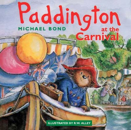 Paddington at the Carnival - Michael Bond, Illustrated by R. W. Alley