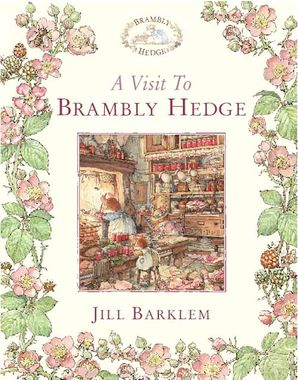 A Visit to Brambly Hedge Hardcover  by Jane Fior