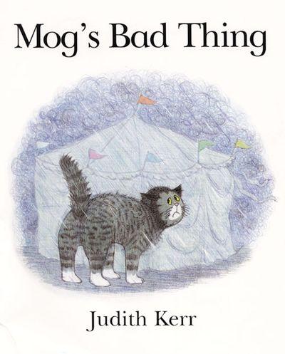 Mog's Bad Thing - Judith Kerr, Illustrated by Judith Kerr