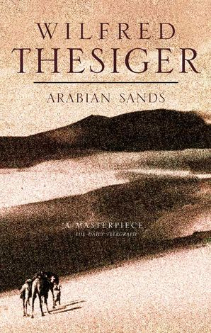 Arabian Sands Hardcover  by Wilfred Thesiger