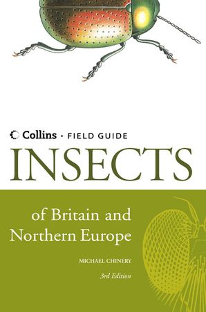 Insects of Britain and Northern Europe Hardcover  by Michael Chinery