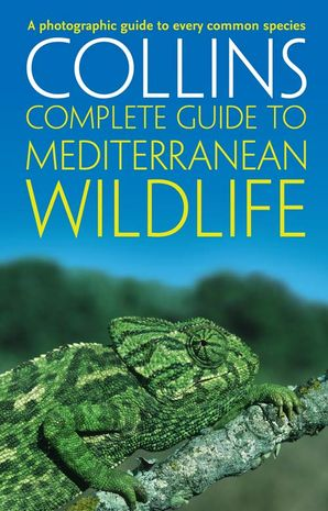 Complete Mediterranean Wildlife Paperback New edition by Paul Sterry