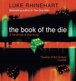 The Book of the Die Paperback  by Luke Rhinehart