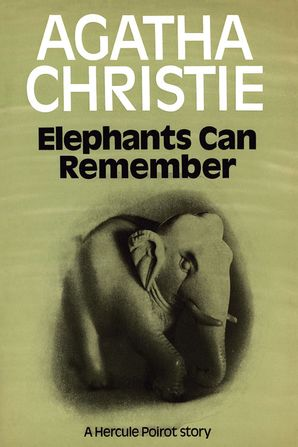 Elephants Can Remember Hardcover Facsimile edition by Agatha Christie
