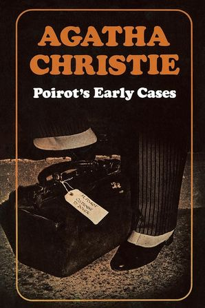 Poirot's Early Cases Hardcover Facsimile edition by Agatha Christie