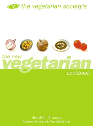 The Vegetarian Society's New Vegetarian Cookbook Paperback  by Heather Thomas
