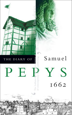 The Diary of Samuel Pepys: Volume III – 1662 Paperback  by Samuel Pepys
