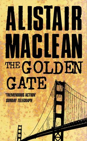 The Golden Gate Paperback  by Alistair MacLean