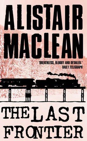 The Last Frontier Paperback  by Alistair MacLean