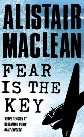 Fear is the Key Paperback  by Alistair MacLean
