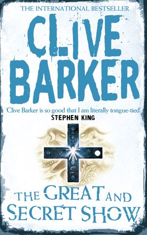 The Great and Secret Show Paperback  by Clive Barker