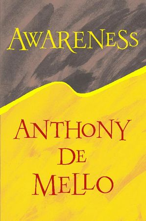 Awareness Paperback  by Anthony De Mello