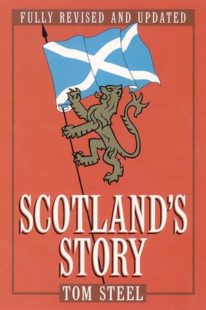 Scotland's Story Paperback  by Tom Steel