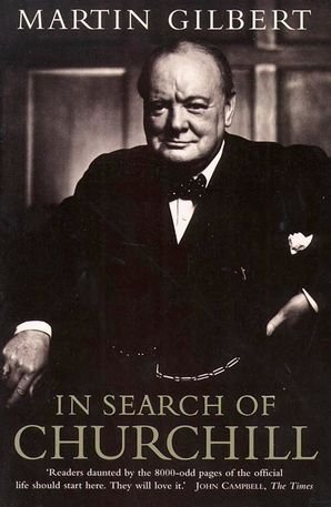 In Search of Churchill Paperback  by Sir Martin Gilbert