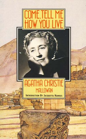 Come, Tell Me How You Live Paperback  by Agatha Christie