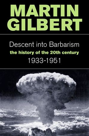 Descent Into Barbarism Paperback  by Sir Martin Gilbert