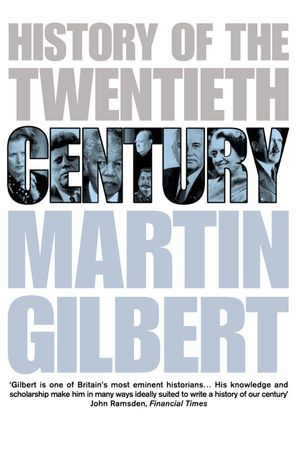 History of the 20th Century Paperback  by Sir Martin Gilbert