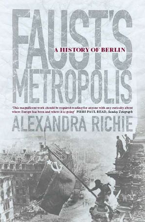 Faust's Metropolis Paperback  by Alexandra Richie