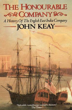 The Honourable Company Paperback  by John Keay