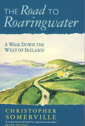 The Road to Roaringwater Paperback  by Christopher Somerville