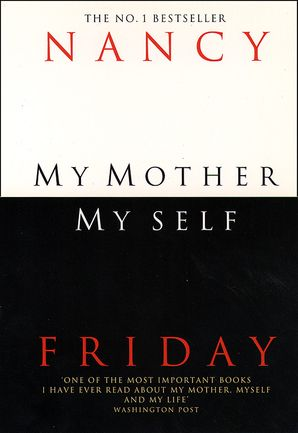My Mother, Myself Paperback  by Nancy Friday