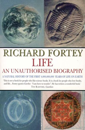 Life: an Unauthorized Biography Paperback  by Richard Fortey