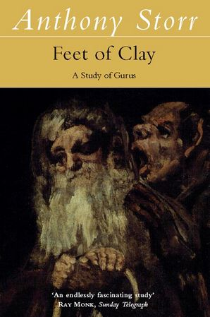 Feet of Clay Paperback  by Anthony Storr