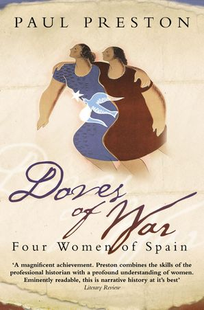 Doves of War: Four Women of Spain Paperback  by Paul Preston
