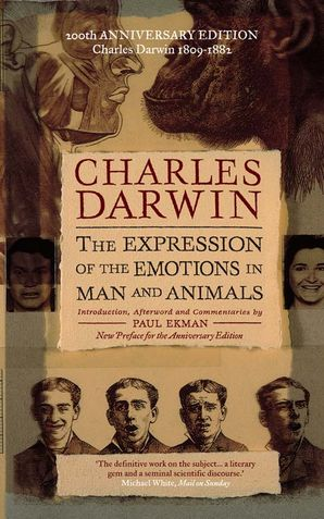 The Expression of the Emotions in Man and Animals Paperback 200th Anniversary edition by Charles Darwin
