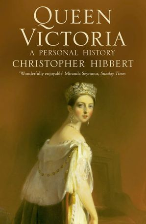 Queen Victoria: A Personal History Paperback  by Christopher Hibbert