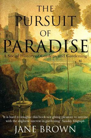 The Pursuit of Paradise Paperback  by Jane Brown
