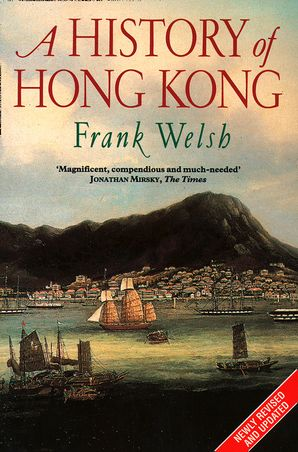 A History of Hong Kong Paperback  by Frank Welsh