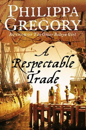 A Respectable Trade Paperback  by Philippa Gregory