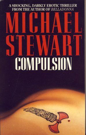 Compulsion Paperback  by Michael Stewart