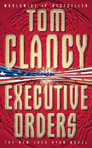 Executive Orders Paperback  by Tom Clancy