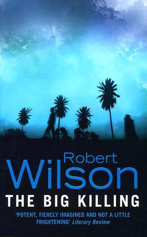 The Big Killing Paperback  by Robert Wilson