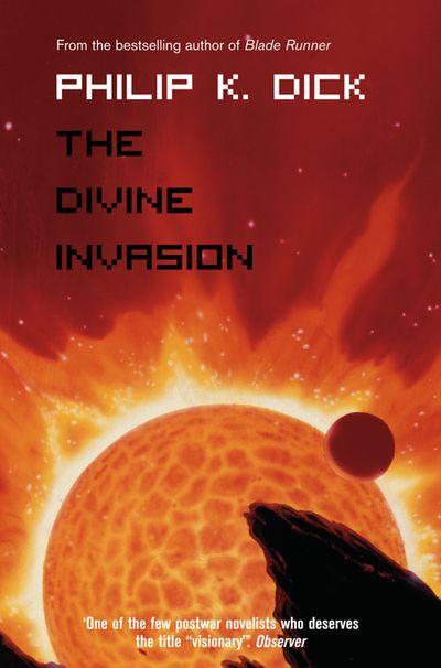 The Divine Invasion - Philip K. Dick