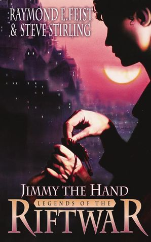 Jimmy the Hand Paperback  by Raymond E. Feist