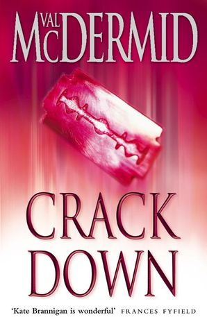 Crack Down (PI Kate Brannigan, Book 3) Paperback  by Val McDermid