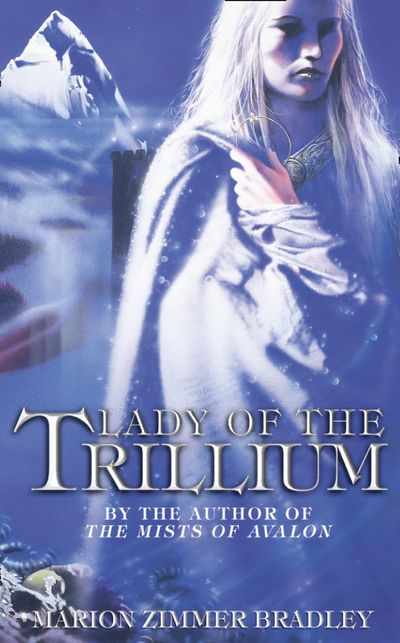 Lady of the Trillium - Marion Zimmer Bradley