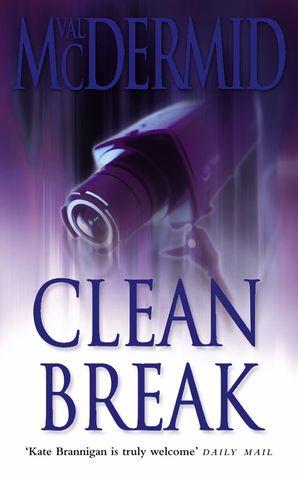 Clean Break (PI Kate Brannigan, Book 4) Paperback  by Val McDermid